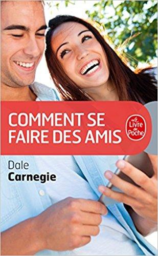 comment se faire des amis Dale Carnegie avis