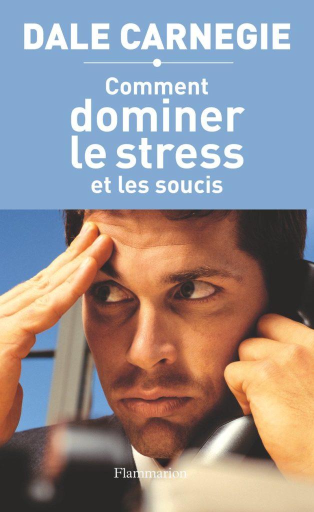 domnier le stress et les soucis de dale carnegie