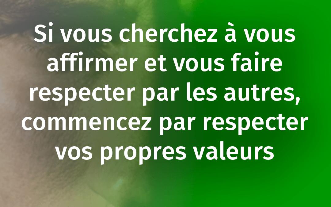 COMMENT S'AFFIRMER ET SE FAIRE RESPECTER PAR LES AUTRES