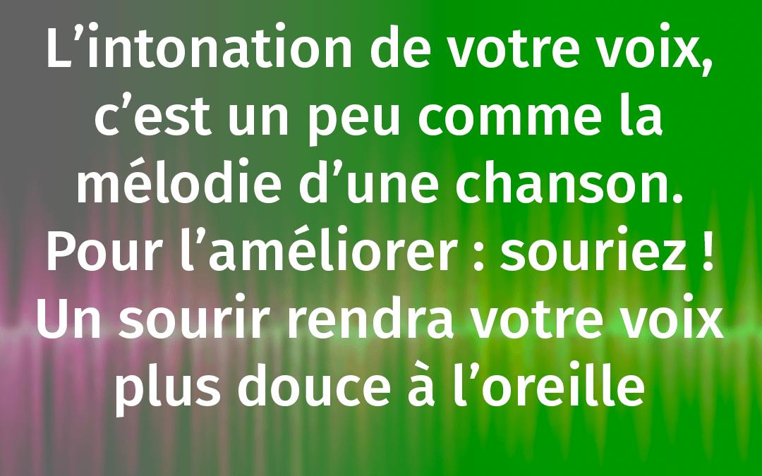 CONNAITRE ET MODIFIER SON INTONATION DE VOIX