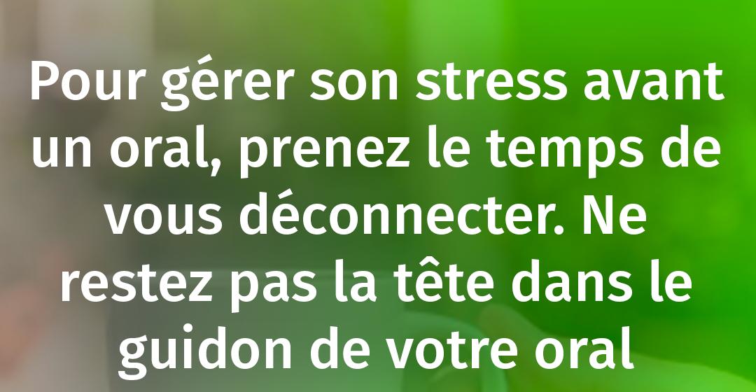 COMMENT GÉRER SON STRESS AVANT UN ORAL